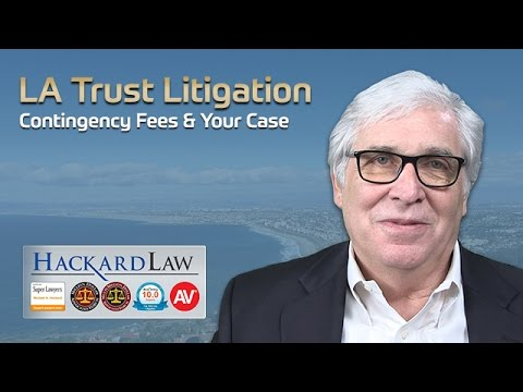 Los Angeles Trust Litigation | Contingency Fees & Your Case