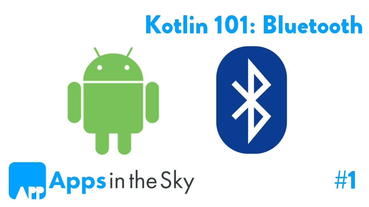 Kotlin 101: How to communicate to a Bluetooth device Part 1