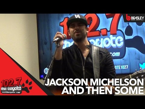 Jackson Michelson perfomrs And Then Some for 102.7 The Coyote