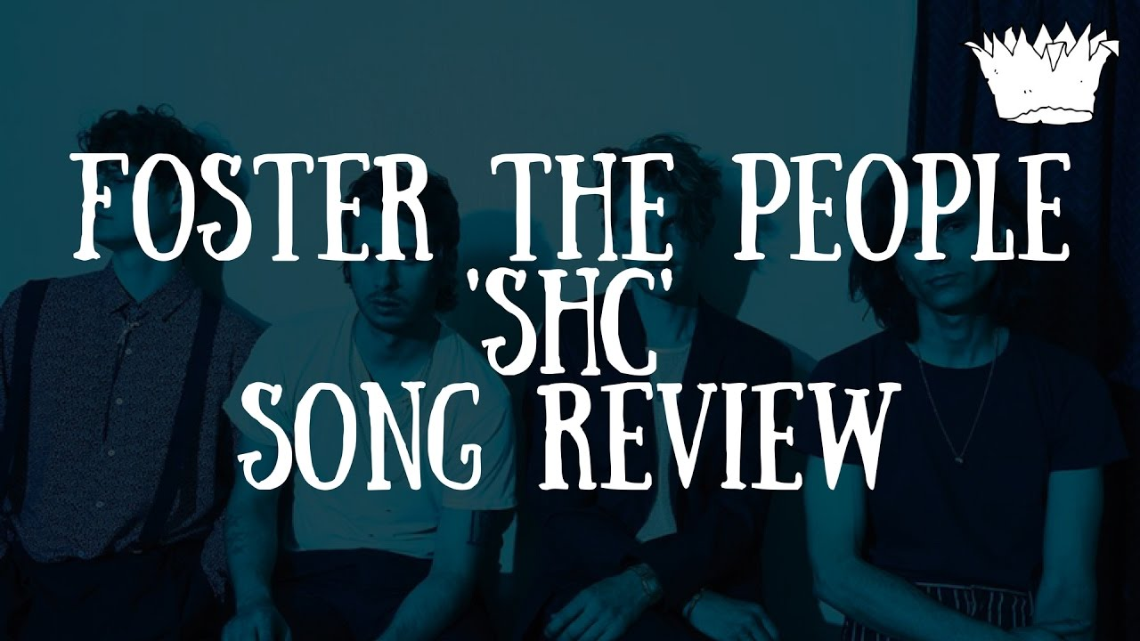 Foster The People 'shc' Song Review  Youtube