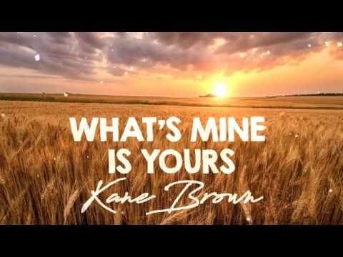Kane Brown - What's Mine Is Yours (Lyrics)