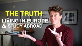 LIVING IN EUROPE & STUDY ABROAD (EXPERIENCE/REALITY)