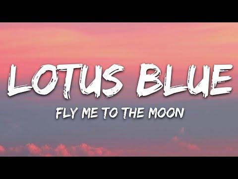 Lotus Blue - Fly Me To The Moon (Lyrics)