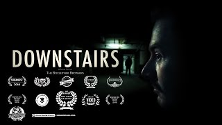 DOWNSTAIRS - Award Winning Short Horror Film