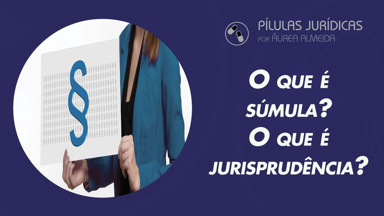 O que é súmula? O que é jurisprudência?