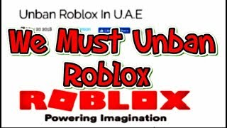 We Must Unban Roblox In UAE