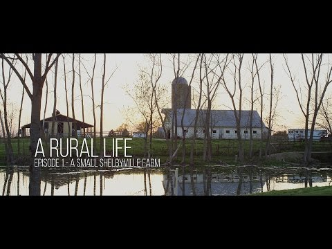 "A Rural Life Episode 1 ""A Small Shelbyville Farm"""