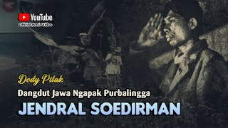 Dedy Pitak ~ JENDRAL SUDIRMAN [Official Music Video] Lagu Ngapak @dpstudioprod
