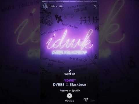 Dvbbs IDWK- blackbear