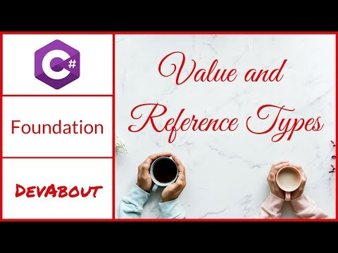 Value & Reference Types in C# - Foundation
