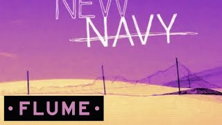 New Navy - Zimbabwe (Flume Remix)