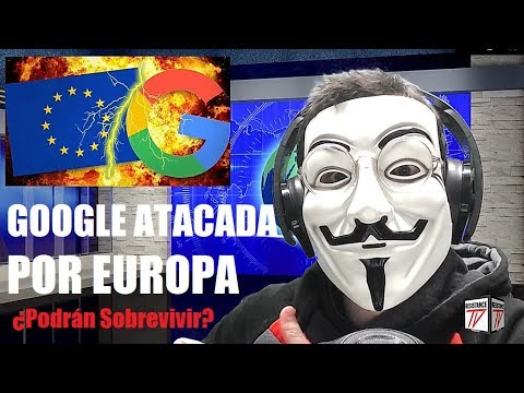 HORRIBLE: EUROPA ATACA A GOOGLE CON 8 MIL MILLONES EN MULTAS ANTITRUST.