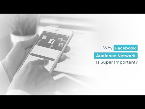Why Facebook Audience Network Is Super Important?