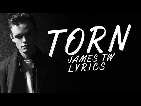 Torn - James TW Lyrics