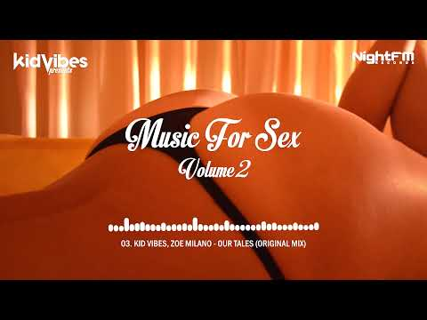 KID VIBES - MUSIC FOR SEX - VOLUME 2 | Chillout Mix 2016 | L