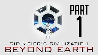 Civilization Beyond Earth Gameplay Walkthrough Part 1 - ALIENS