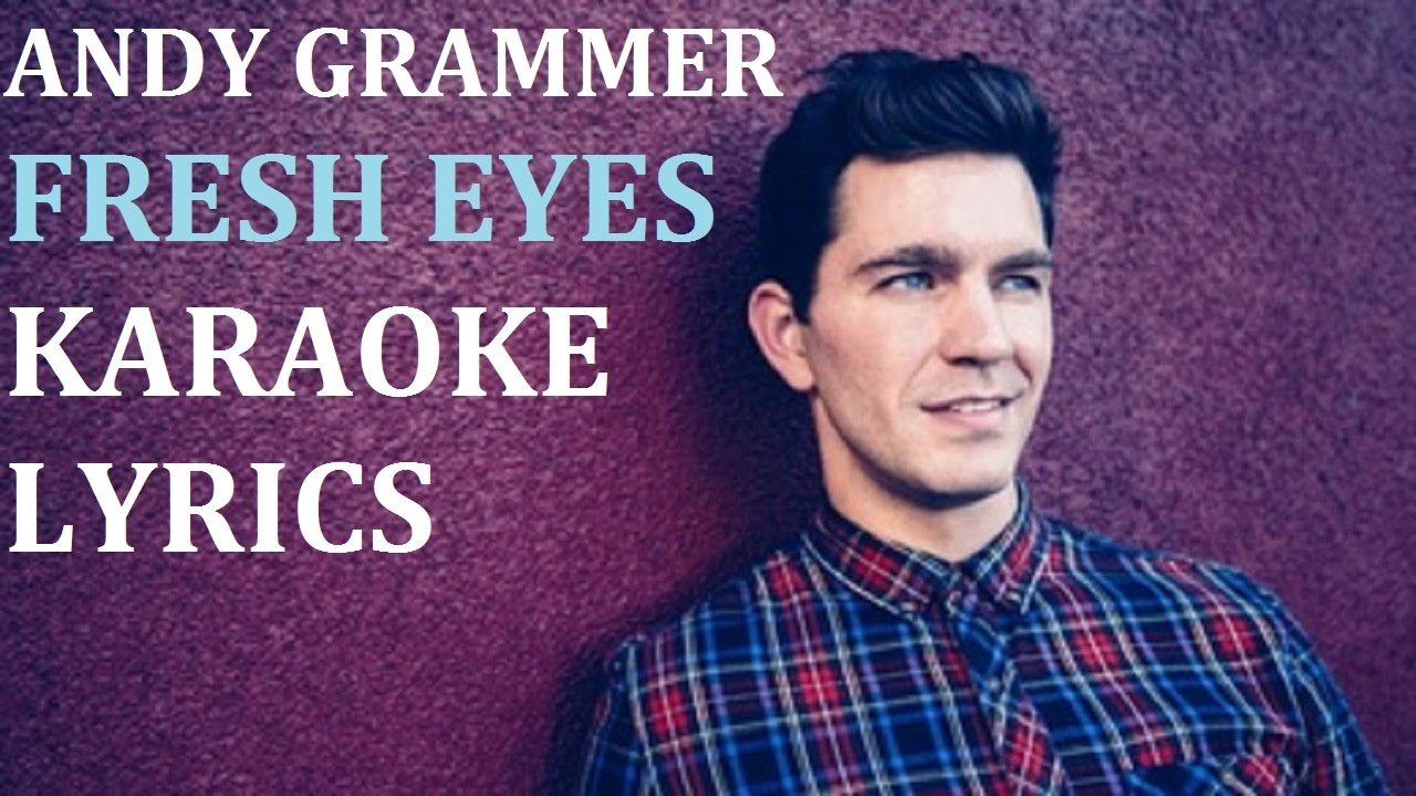 Andy Grammer  Fresh Eyes Karaoke Cover Lyrics Youtube