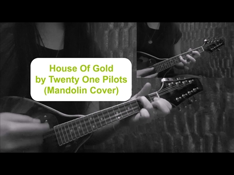 House Of Gold by Twenty One Pilots (Mandolin Cover/ Tutorial ...