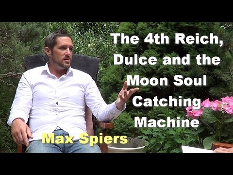 The 4th Reich, Dulce and the Moon Soul Catching Machine  Max Spiers