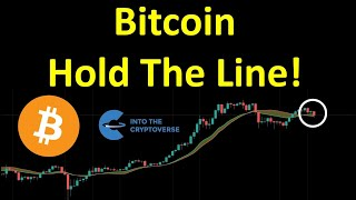 Bitcoin: Hold The Line!