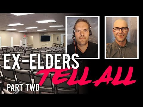 Ex-Elders Tell All - Part Two