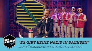 Es gibt keine Nazis in Sachsen - Jan Böhmermann & Maik vom LKA | NEO MAGAZIN ROYALE ZDFneo