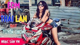 Video Top EDM Thái Lan Remix Gây Nghiện 2018 - Nhạc Dj Thai Lan Hay Mới Nhất - Nonstop 2018 download MP3, 3GP, MP4, WEBM, AVI, FLV Agustus 2018