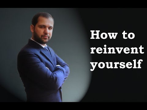 HOW TO REINVENT YOURSELF?