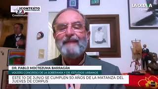 50 AÑOS DE LA MASACRE DEL JUEVES DE CORPUS. Pablo Moctezuma Barragán