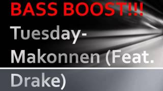 BASS BOOST !! Tuesday- Makonnen(ft.Drake)BassBoost