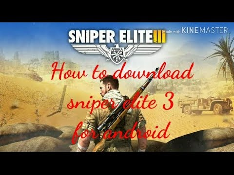 How To Download Sniper Elite 3 For Android