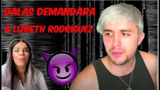 DALAS DEMANDARA A LIZBETH RODRIGUEZ!!!