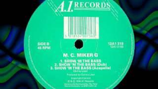 "M.C. MIKER G   "" Show  m the bass ""  1990"