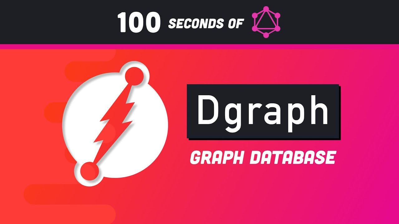 Dgraph Graph Database in 100 Seconds