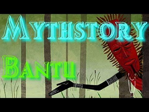 Mythstory #2  Bantu Mythology