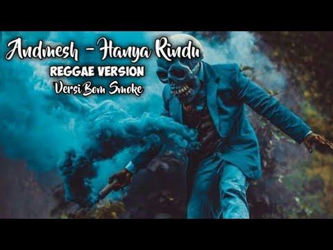 andmesh---hanya-rindu-(reggae-version)---versi-bom-smoke