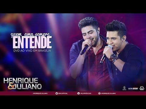 Henrique e Juliano - Quem Ama Sempre Entende(DVD Ao vivo em Brasília) [Vídeo Oficial]