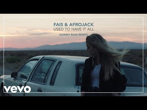 Fais, Afrojack - Used To Have It All (Sonny Bass Remix) (official audio)