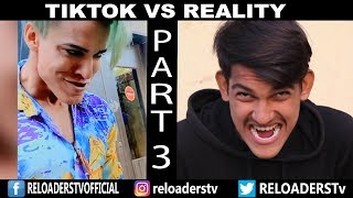 TIK TOK VS REALITY PART 3   EXPECTATION VS REALITY   RELOADERS TV