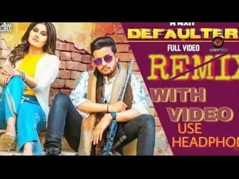Tera Yaar Defaulter R Nait Remix Punjabi Song