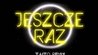 Stachursky - Jeszcze Raz (TAITO Remix)