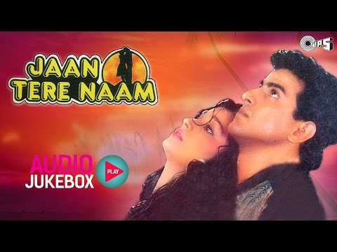 Jaan Tere Naam Jukebox Full Album Songs  Ronit Roy, Farheen, Nadeem Shravan