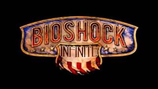 BioShock Infinite Soundtrack - You
