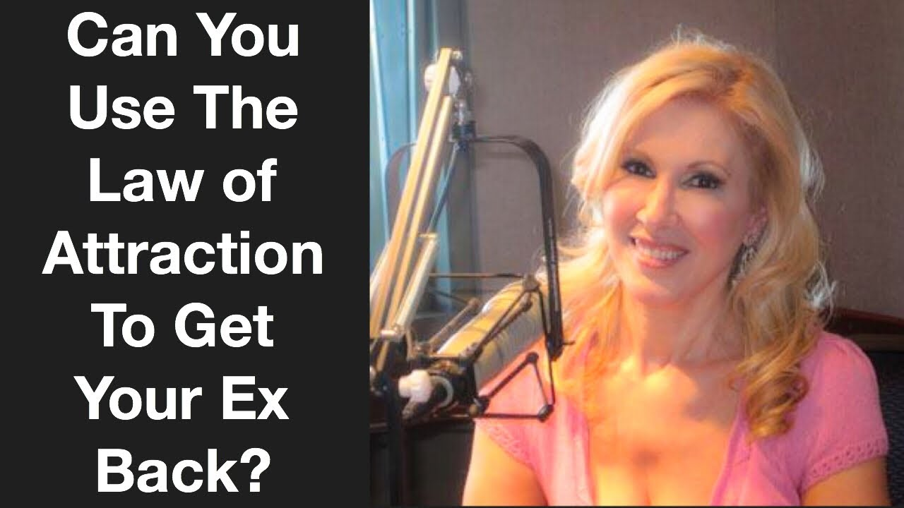 Law of attraction ex girlfriend success stories