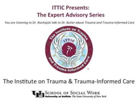 Using Trauma-Informed Care in Education and Mental Health Settings - Dr. Lisa Butler