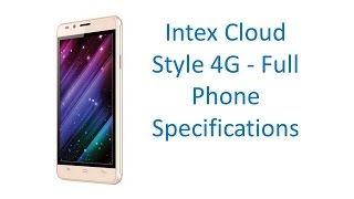 Intex Cloud Style 4G - Full Specifications Features Price Specs and Reviews 2017 Update Video