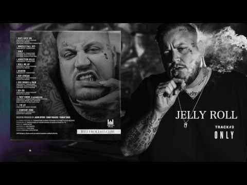 """Jelly Roll """"Only"""" (Addiction Kills)"""