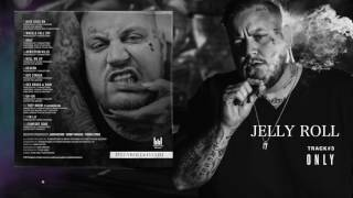 "Jelly Roll ""Only"" (Addiction Kills)"