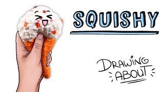 SQUISHY | Draw My Life