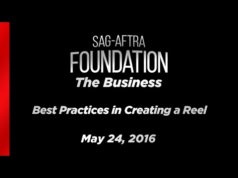 The Business: Best Practices in Creating a Reel